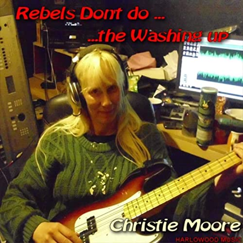 Rebels Don't Do the Washing Up von Christie Moore & Leah