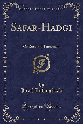 Safar-Hadgi: Or Russ and Turcoman (Classic Reprint)