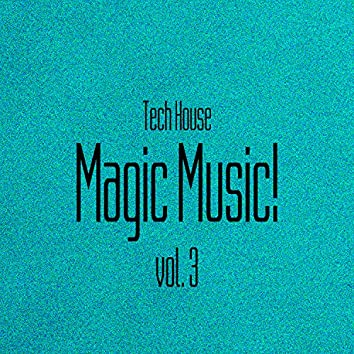 Magic Music! Tech House, Vol. 3