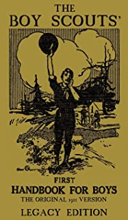 The Boy Scouts' First Handbook For Boys (Legacy Edition): The Original 1911 Version