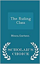 Best gaetano mosca the ruling class Reviews