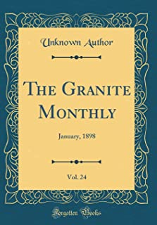 The Granite Monthly, Vol. 24: January, 1898 (Classic Reprint)