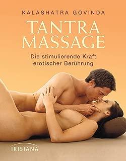 Tantra Massage: Die stimulierende Kraft erotischer Berührung (German Edition)