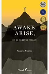 Awake, Arise, Or Be Forever Fallen!: Believe in yourself, the rest will follow. Kindle Edition