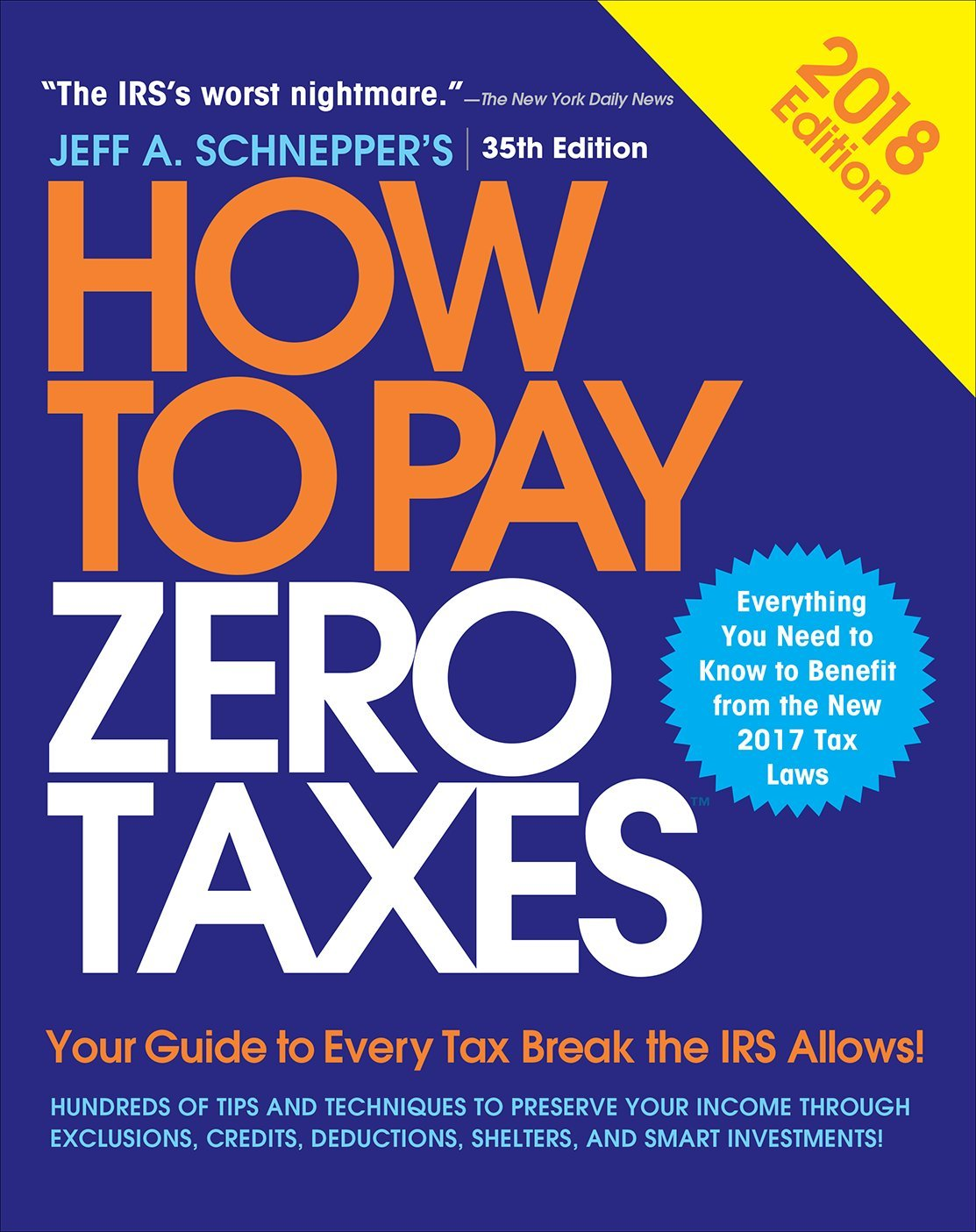 Download How To Pay Zero Taxes, 2018: Your Guide To Every Tax Break The IRS Allows 