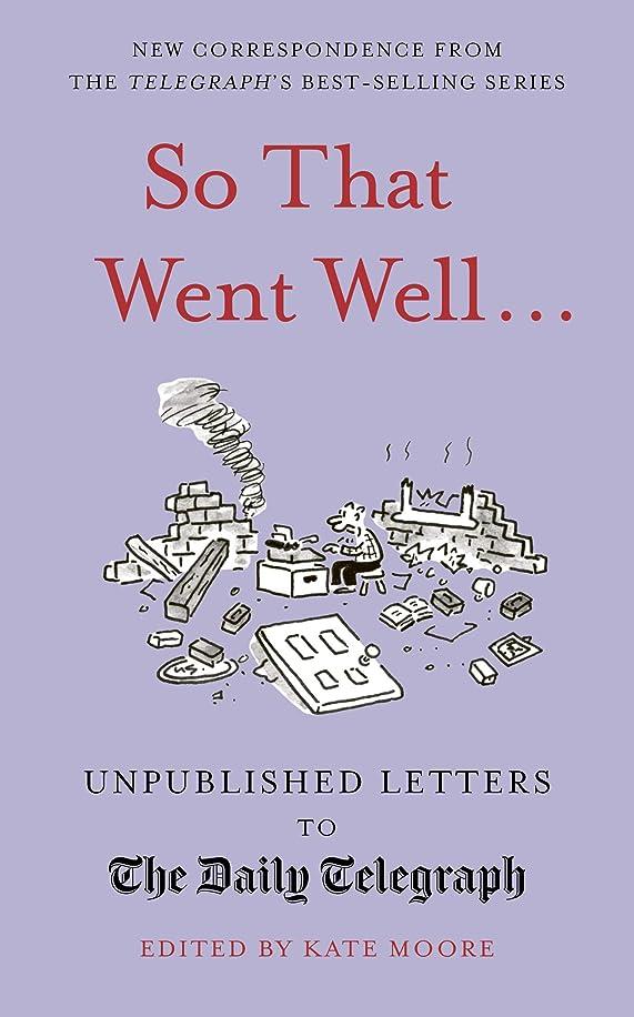 寝室寄生虫一杯So That Went Well...:Unpublished Letters to the Daily Telegraph (English Edition)