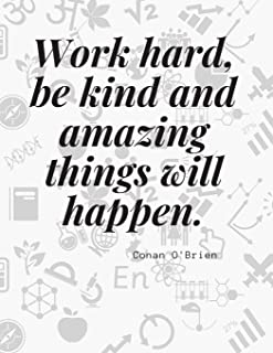 """""""Work hard, be kind and amazing things will happen."""": Motivational Composition book Notebook Journal for School Students O..."""