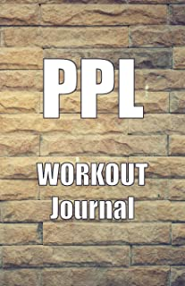 PPL Workout Journal: A Push Pull Legs Workout Routine Tracker Journal And Daily Log 110 Pages With Textured Brick Background