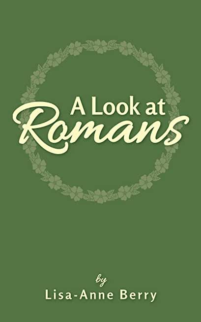 A Look At Romans: A Devotional Study Guide (English Edition)