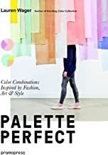 Color Collective's Palette Perfect: Color Combinations Inspired by Fashion, Art and Style