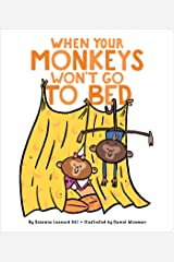 When Your Monkeys Won't Go to Bed (When Your...) Kindle Edition