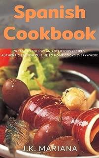 Libro de cocina en español: 70 recetas deliciosas y fáciles de seguir, auténtica cocina española para cocineros caseros en cualquier lugar (edición en inglés)
