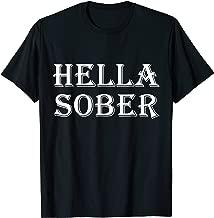 Best hella sober shirt Reviews