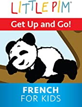 Little Pim: Get Up and Go - French For Kids