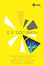E.E. 'Doc' Smith SF Gateway Omnibus: The Skylark of Space, Skylark Three, Skylark of Valeron, Skylark DuQuesne (SF Gateway Omnibuses) (English Edition)