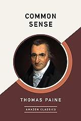 Common Sense (AmazonClassics Edition) Kindle Edition