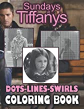 Sundays At Tiffanys Dots Lines Swirls Coloring Book: Awesome An Adult Activity Diagonal Line, Swirls Book Sundays At Tiffanys