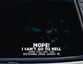 NOPE! I CAN'T GO TO HELL Satan still has that Restraining Order Against Me - 8