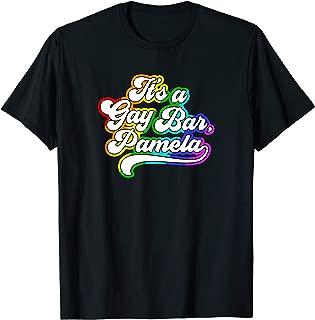 Viral Meme LGBTQ Minnesota Pride It's A Gay Bar Pamela T-Shirt