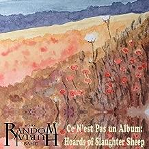 Ce n'est pas un album: Hoards of Slaughter Sheep [Explicit]