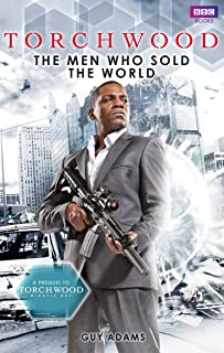 Torchwood: The Men Who Sold The World (Torchwood Series Book 18) (English Edition)