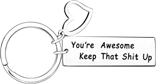 Inspirational Gifts Keychain - You Are Awesome Keep That Shit Up Keychain Christmas Birthday Gift