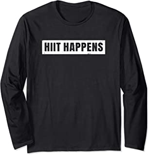 High-Intensity Interval Training - Hiit Happens Long Sleeve T-Shirt