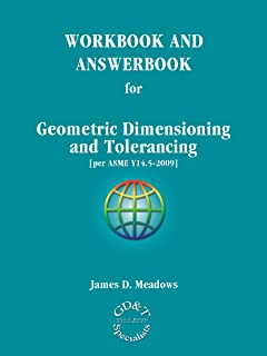 WORKBOOK AND ANSWERBOOK for Geometric Dimensioning and Tolerancing [per ASME Y14.5-2009]