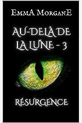 AU-DELÀ DE LA LUNE - 3: RÉSURGENCE Format Kindle