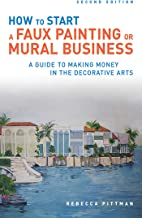 How to Start a Faux Painting or Mural Business (English Edition)