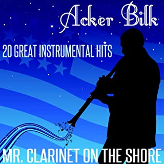 Mr Clarinet on the Shore - 20 Great Instrumental Hits