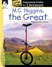 M.C. Higgins, the Great: An Instructional Guide for Literature - Novel Study Guide for 4th-8th Grade Literature with Close Reading and Writing Activities (Great Works Classroom Resource