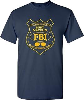 UGP Campus Apparel Burt Macklin, FBI - Funny Parody TV Show T Shirt