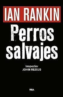 Perros salvajes (Inspector Rebus nº 20) (Spanish Edition)
