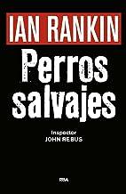 Perros salvajes: Serie John Rebus XX (Inspector Rebus nº 20) (Spanish Edition)