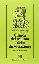 Clinica del trauma e della dissociazione. Standing in the spaces