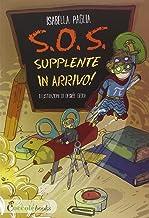 S.O.S. supplente in arrivo! Ediz. illustrata