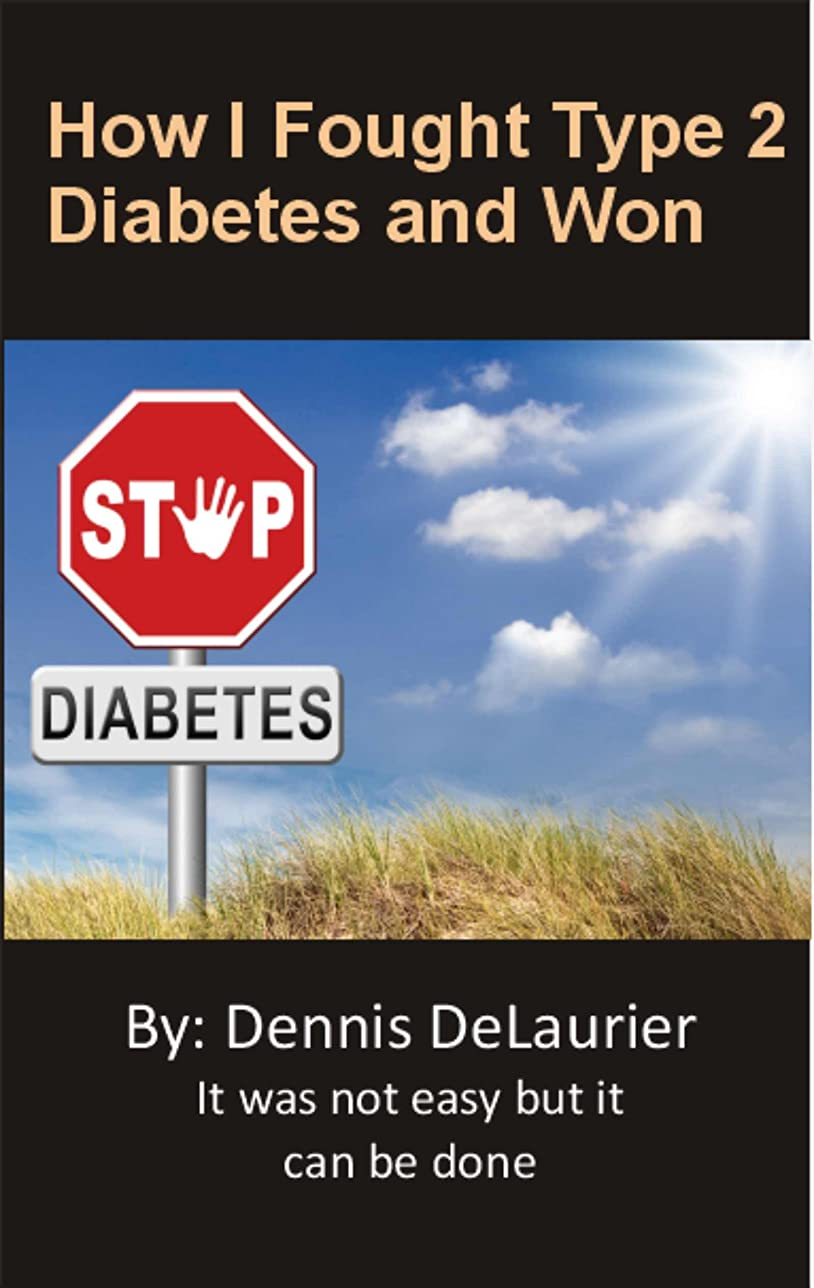 How I Fought Type 2 Diabetes and Won (English Edition)