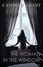 The Woman In the Window: (A Psychological Suspense Novel) (Alexandra Mallory Book 4)