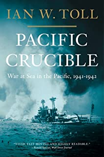 Pacific Crucible: War at Sea in the Pacific, 1941–1942 (The Pacific War Trilogy, 1)