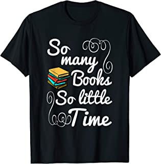 Book Lover TShirt So Many Books So Little Time