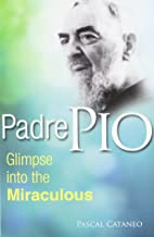 Padre Pio: Glimpse Miraculous