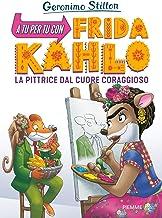 A tu per tu con Fridha Kahlo. La pittrice dal cuore coraggioso