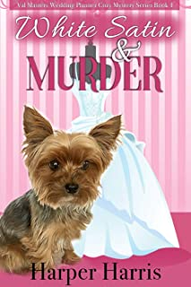 White Satin & Murder: Val Masters Wedding Planner Cozy Mystery Series Book 1