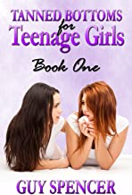 Tanned Bottoms for Teenage Girls: Book One