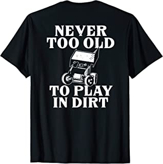 Sprint Car Racing Never Old Play Dirt Track Race Fan Shirt