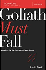 Goliath Must Fall Study Guide: Winning the Battle Against Your Giants Kindle Edition