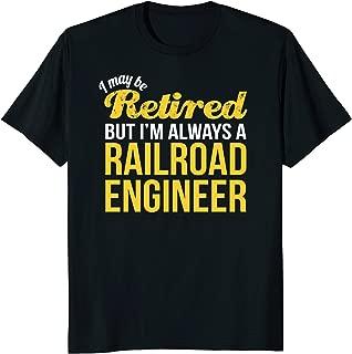 Retired Railroad Engineer T-Shirt Funny Retirement Gift