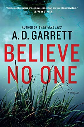 [Believe No One : A Thriller] (By (author) A D Garrett) [published: July, 2015]