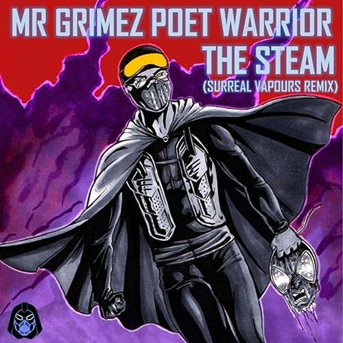 The Steam (Surreal Vapours Remix) de Mr Grimez Poet Warrior ...